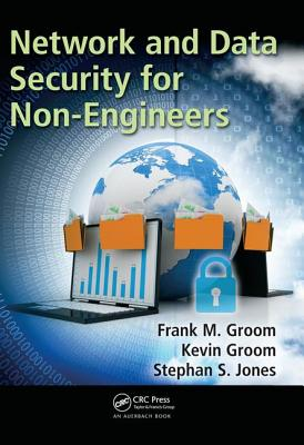 Network and Data Security for Non-Engineers - Groom, Frank M.