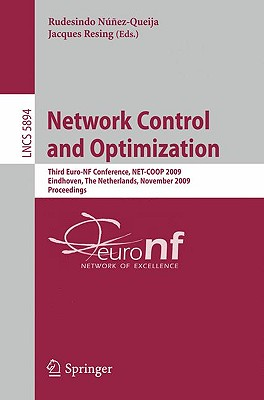 Network Control and Optimization: Third Euro-Nf Conference, Net-COOP 2009 Eindhoven, the Netherlands, November 23-25, 2009 Proceedings - Nunez-Queija, Rudesindo (Editor)