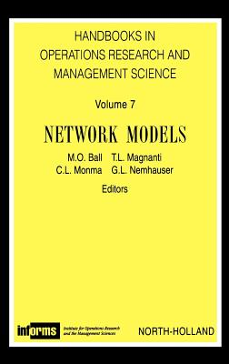 Network Models, Volume 7 - Ball, M O (Editor), and Magnanti, T L (Editor), and Monma, B L (Editor)