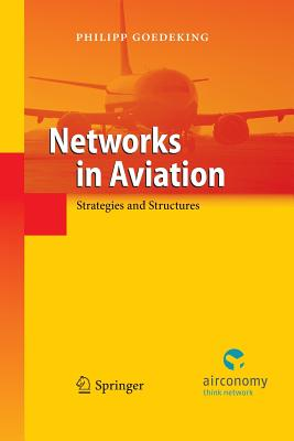 Networks in Aviation: Strategies and Structures - Goedeking, Philipp