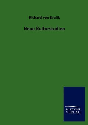 Neue Kulturstudien - Von Kralik, Richard