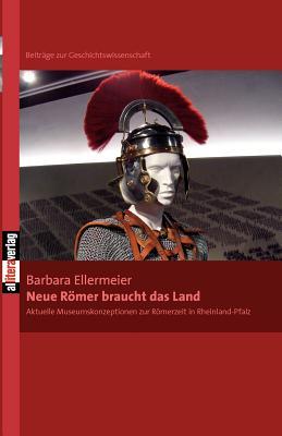 Neue Romer Braucht Das Land - Ellermeier, Barbara