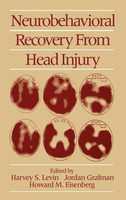 Neurobehavioral Recovery from Head Injury - Levin, Harvey S (Photographer), and Eisenberg, Howard M (Editor), and Grafman, Jordan (Photographer)