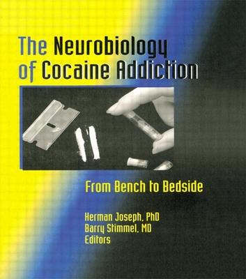 Neurobiology of Cocaine Addiction - Joseph, Herman, and Quattrochi, Regina