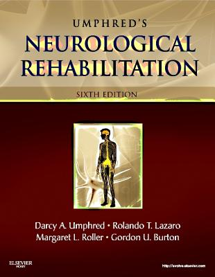 Neurological Rehabilitation - Umphred, Darcy Ann, and Lazaro, Rolando T, and Burton, Gordon (Editor)