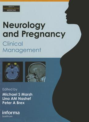 Neurology and Pregnancy: Clinical Management - Marsh, Michael S, MD (Editor)