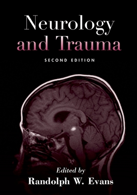 Neurology and Trauma - Evans, Randolph W, MD (Editor)