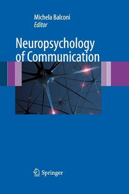 Neuropsychology of Communication - Balconi, Michela (Editor)