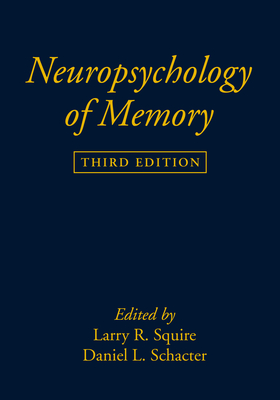 Neuropsychology of Memory, Third Edition - Squire, Larry R, PhD (Editor), and Schacter, Daniel L, PhD (Editor)