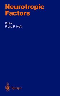 Neurotrophic Factors - Hefti, Ed, and Aebischer, P (Editor), and Hefti, Franz (Editor)