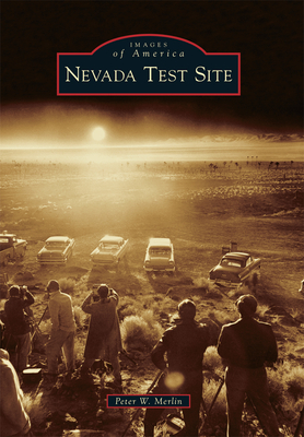 Nevada Test Site - Merlin, Peter W