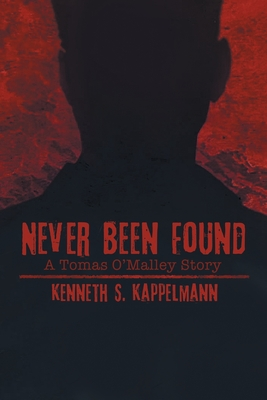 Never Been Found - Kappelmann, Kenneth S, and Petrocelli, Lisa (Editor)