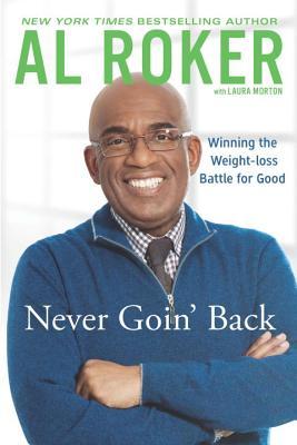 Never Goin' Back: Winning the Weight Loss Battle for Good - Roker, Al