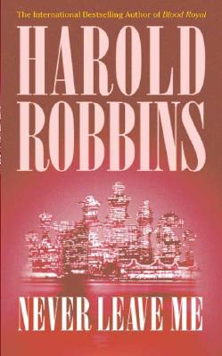 Never Leave Me - Robbins, Harold