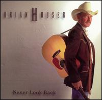 Never Look Back - Brian Houser