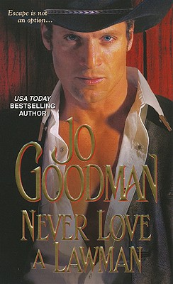 Never Love a Lawman - Goodman, Jo