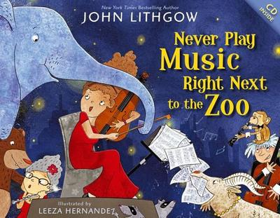 Never Play Music Right Next to the Zoo - Lithgow, John