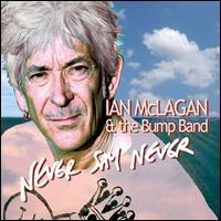 Never Say Never - Ian McLagan & the Bump Band