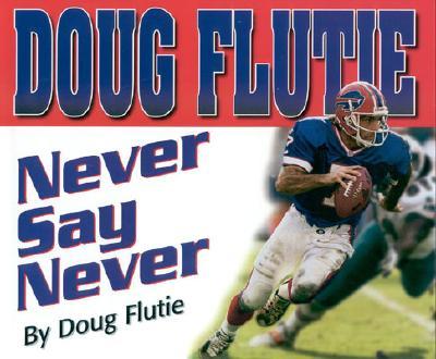 Never Say Never - Flutie, Doug, and Brown, Greg