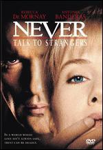 Never Talk to Strangers [WS]
