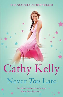 Never Too Late - Kelly, Cathy