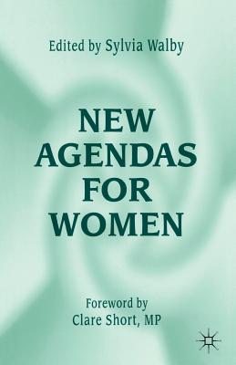 New Agendas for Women - Walby, Sylvia (Editor), and Short, Clare (Foreword by)
