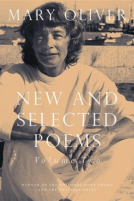 New and Selected Poems, Volume Two - Oliver, Mary
