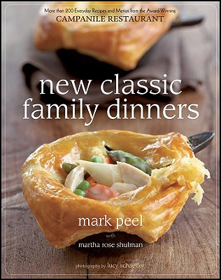 New Classic Family Dinners - Peel, Mark, and Schaeffer, Lucy (Photographer), and Shulman, Martha Rose