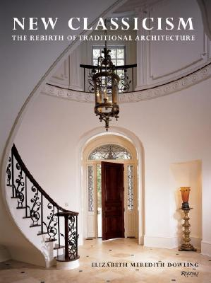New Classicism: The Rebirth of Traditional Architecture - Dowling, Elizabeth M, Dr.