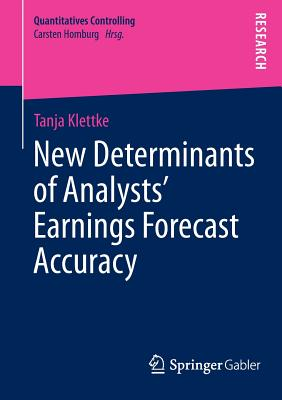 New Determinants of Analysts' Earnings Forecast Accuracy - Klettke, Tanja