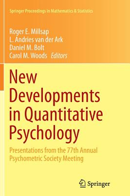 New Developments in Quantitative Psychology: Presentations from the 77th Annual Psychometric Society Meeting - Millsap, Roger E (Editor), and Van Der Ark, L Andries (Editor), and Bolt, Daniel M (Editor)