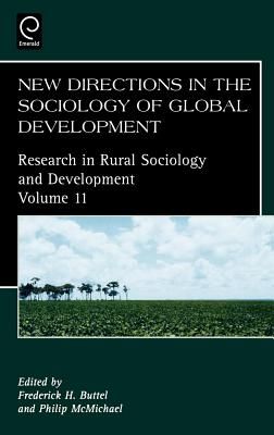 New Directions in the Sociology of Global Development - Buttel, Frederick H, Prof. (Editor), and McMichael, Philip D (Editor)