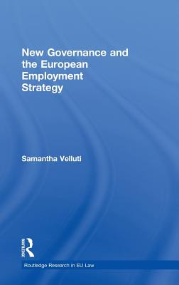 New Governance and the European Employment Strategy - Velluti Samantha