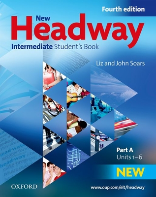 New Headway: Intermediate B1: Student's Book A: The world's most trusted English course -