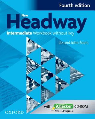 New Headway: Intermediate B1: Workbook + iChecker without Key: The world's most trusted English course -