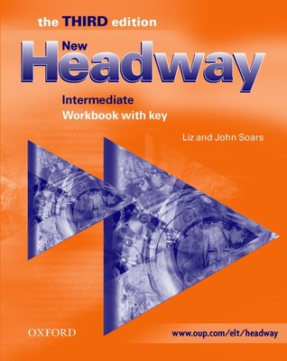 New Headway: Intermediate Third Edition: Workbook (without Key) - Soars, Liz, and Soars, John