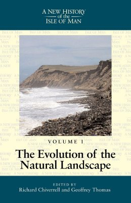 New History of the Isle of Man: Evolution of the Natural Landscape: V. - Chiverrell, Richard