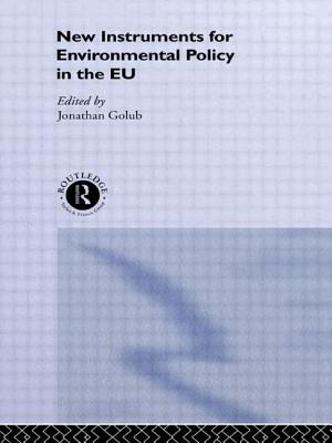 New Instruments for Environmental Policy in the Eu - Golub, Jonathan (Editor)