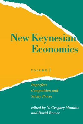 New Keynesian Economics: Imperfect Competition and Sticky Prices - Mankiw, N Gregory (Editor), and Romer, David (Editor)