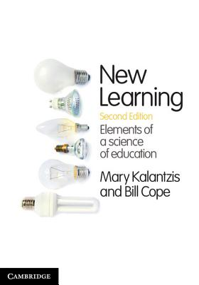 New Learning: Elements of a Science of Education - Kalantzis, Mary, and Cope, Bill
