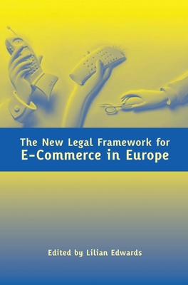New Legal Framework for E-Commerce in Europe - Edwards, Lilian (Editor)