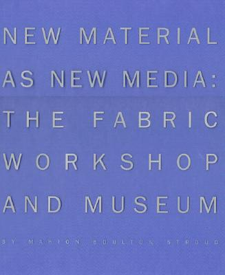 New Material as New Media - Stroud, Marion Boulton
