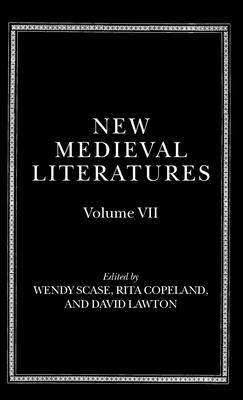 New Medieval Literatures: Volume VII - Scase, Wendy (Editor), and Copeland, Rita (Editor), and Lawton, David (Editor)