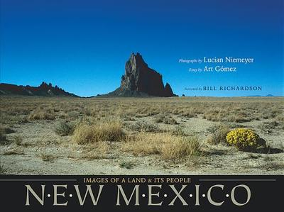 New Mexico: Images of a Land and Its People - Niemeyer, Lucian, Mr. (Photographer), and Gomez, Art (Text by), and Richardson, Bill (Foreword by)