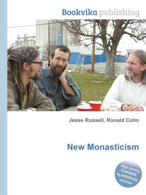 New Monasticism - Russell, Jesse (Editor), and Cohn, Ronald (Editor)