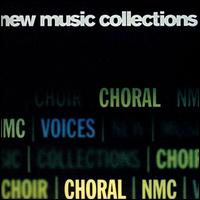 New Music Collections: Choral - Birmingham Contemporary Music Group; Ex Cathedra; Exaudi; Howard Skempton (accordion); London Sinfonietta Voices;...