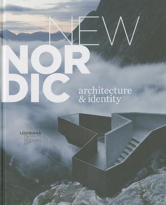 New Nordic Architecture & Identity - Kjeldsen, Kjeld (Editor), and Schelde, Jeanne (Editor), and Andersen, Michael (Editor)