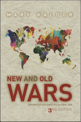 New & Old Wars: Organized Violence in a Global Era - Kaldor, Mary, Professor