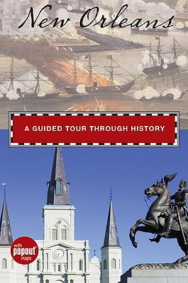 New Orleans: A Guided Tour Through History - Minetor, Randi