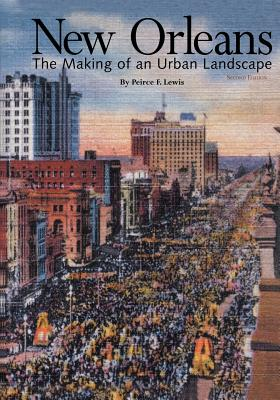 New Orleans: The Making of an Urban Landscape -